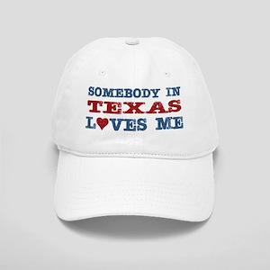 Somebody in Texas Loves Me Cap