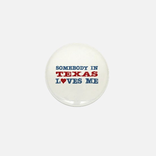Somebody in Texas Loves Me Mini Button