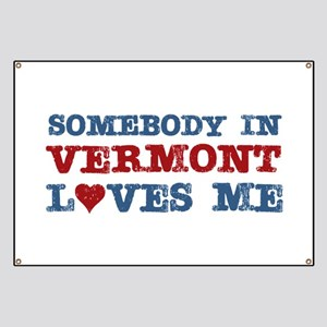 Somebody in Vermont Loves Me Banner