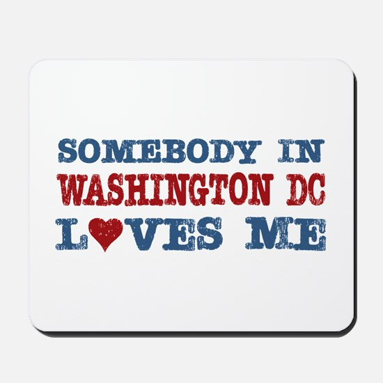 Somebody in Washington DC Loves Me Mousepad