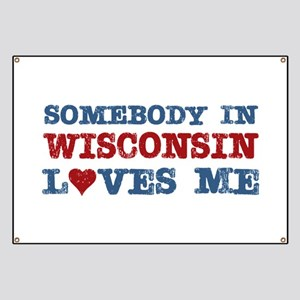 Somebody in Wisconsin Loves Me Banner