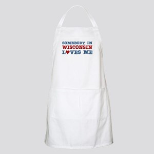 Somebody in Wisconsin Loves Me BBQ Apron
