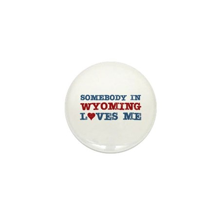 Somebody in Wyoming Loves Me Mini Button (100 pack