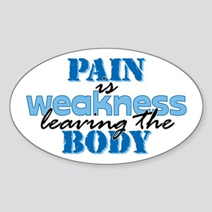 Pain is weakness Oval Sticker
