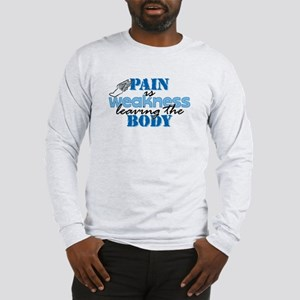 Pain is weakness track Long Sleeve T-Shirt