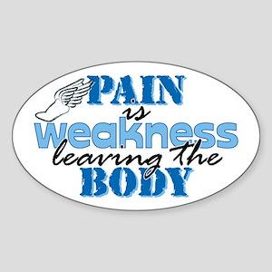 Pain is weakness track Sticker (Oval)