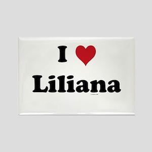 I love Liliana Rectangle Magnet