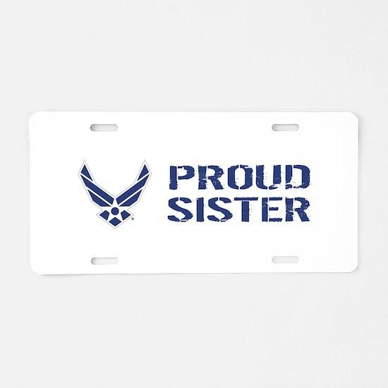 USAF: Proud Sister Aluminum License Plate