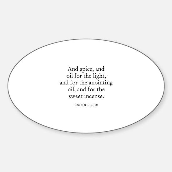 EXODUS 35:28 Oval Decal