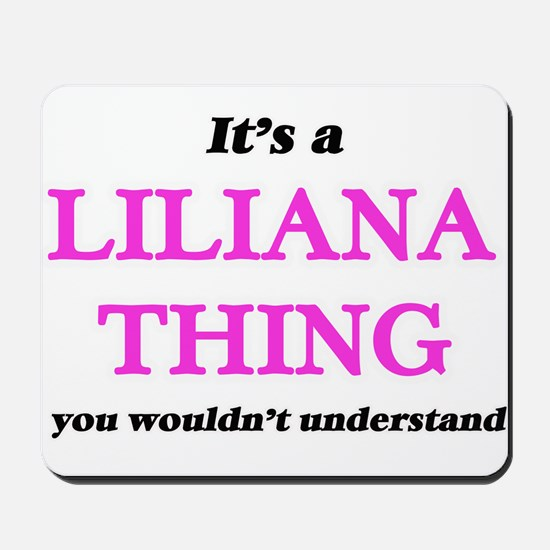 It's a Liliana thing, you wouldn&#39 Mousepad