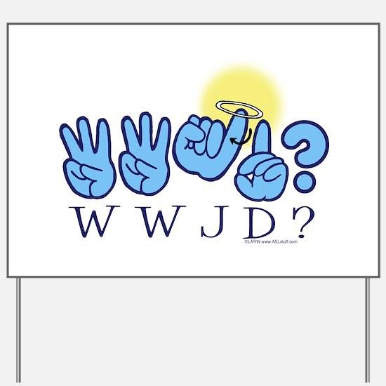 WWJD? Yard Sign