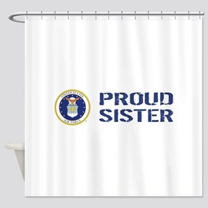 USAF: Proud Sister Shower Curtain
