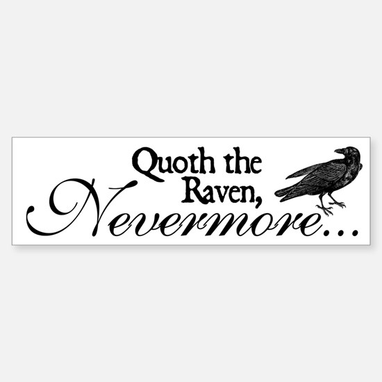 Raven Nevermore Bumper Bumper Bumper Sticker