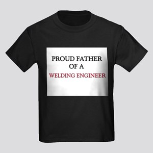 Proud Father Of A WELDING ENGINEER Kids Dark T-Shi