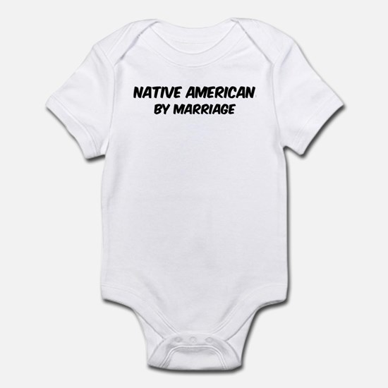 Native American by marriage Infant Bodysuit