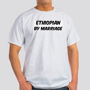 Ethiopian by marriage Light T-Shirt