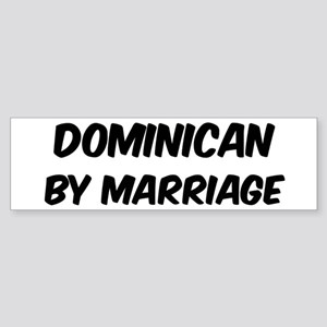Dominican by marriage Bumper Sticker