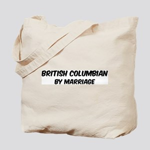 British Columbian by marriage Tote Bag