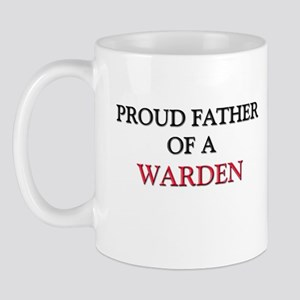 Proud Father Of A WARDEN Mug