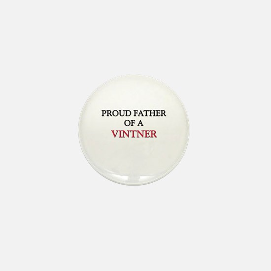 Proud Father Of A VINTNER Mini Button