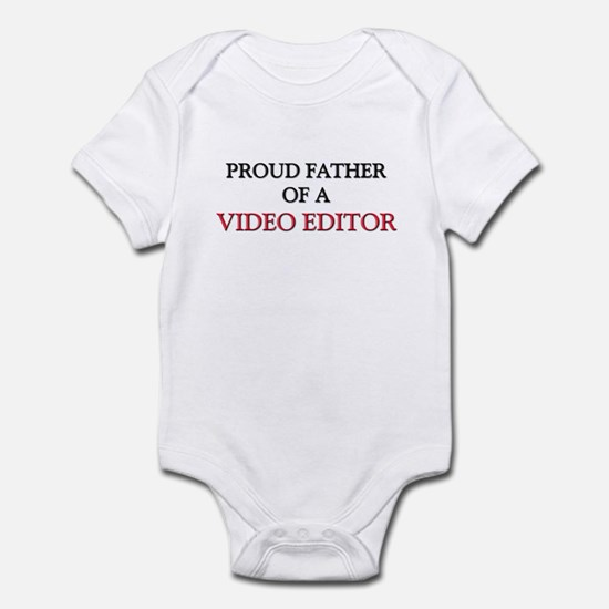 Proud Father Of A VIDEO EDITOR Infant Bodysuit