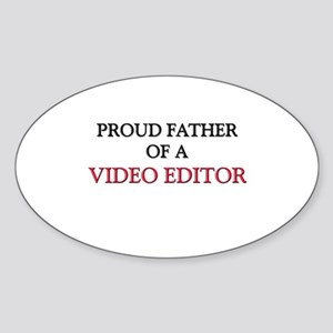 Proud Father Of A VIDEO EDITOR Oval Sticker