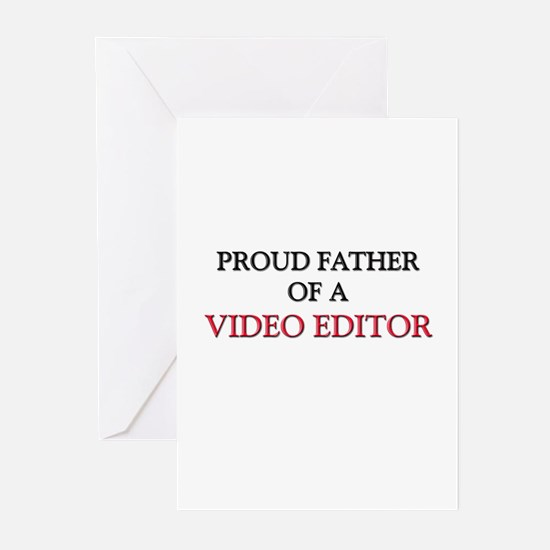 Proud Father Of A VIDEO EDITOR Greeting Cards (Pk