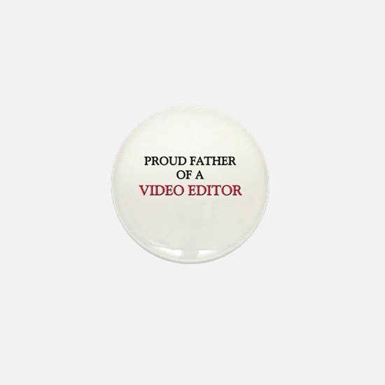 Proud Father Of A VIDEO EDITOR Mini Button