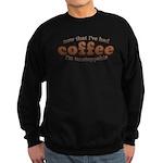 Fun Coffee Joke Black Sweatshirt
