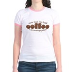 Fun Coffee Joke Jr. Ringer T-Shirt