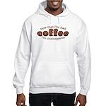 Fun Coffee Joke Hooded Sweatshirt