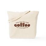 Fun Coffee Joke Tote Bag