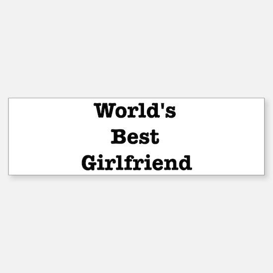 Worlds Best Girlfriend Bumper Bumper Bumper Sticker