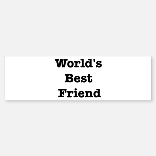 Worlds Best Friend Bumper Bumper Bumper Sticker