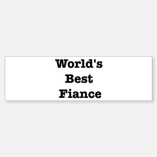 Worlds Best Fiance Bumper Bumper Bumper Sticker