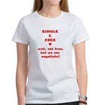Single and Free Women's T-Shirt