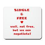 Single and Free Mousepad