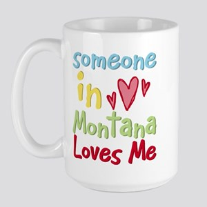 Someone in Montana Loves Me Large Mug