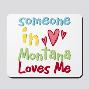 Someone in Montana Loves Me Mousepad