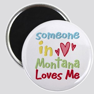 Someone in Montana Loves Me Magnet