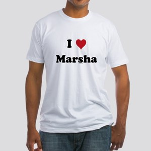 I love Marsha Fitted T-Shirt