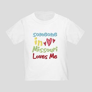 Someone in Missouri Loves Me Toddler T-Shir