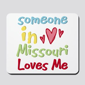 Someone in Missouri Loves Me Mousepad