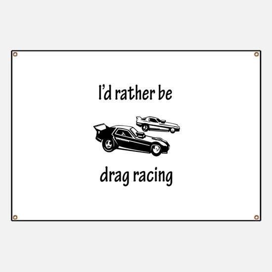 Rather Be Drag Racing Banner