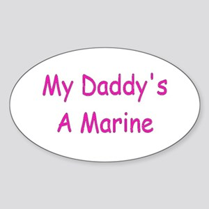 My Daddy's A Marine Oval Sticker