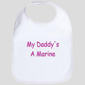 My Daddy's A Marine Bib