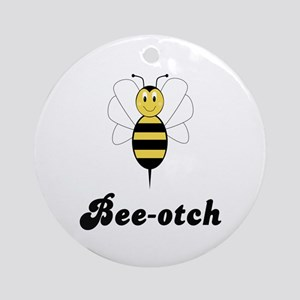 Smiling Bumble Bee Bee-otch Ornament (Round)