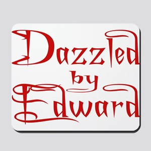 Dazzled by Edward Mousepad