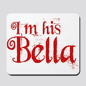 I'm his Bella Mousepad