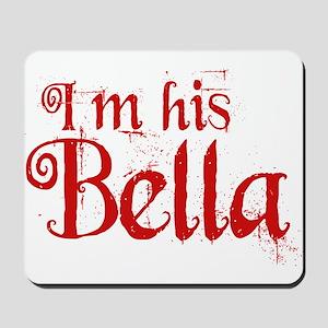 I'm his Bella Mousepad